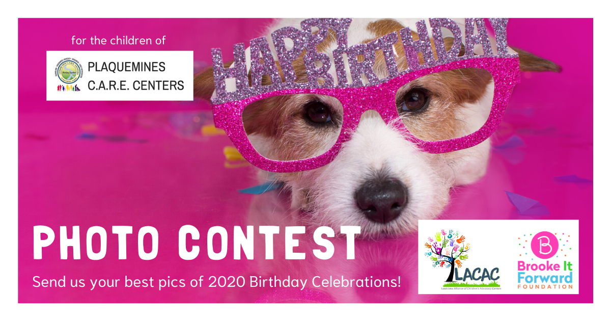 """Image of dog wearing """"Happy Birthday"""" crown and sunglasses with text promoting """"Best Birthdays of 2020 Photo Contest"""" hosted by the Louisiana Alliance of Children's Advocacy Centers and the Brooke It Forward Foundation benefitting the children of Plaquemines CARE Center."""